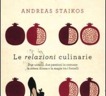 Le relazioni culinarie di Andreas Staikos - Ponte alle grazie