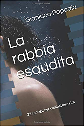 La rabbia esaudita di Gianluca Papadia